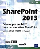 echange, troc Stéphane EYSKENS - SharePoint 2013 - Développez en .NET pour personnaliser SharePoint (Apps, REST, CSOM et Azure)