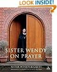 Sister Wendy on Prayer: Biographical...