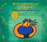 Mediterranean Lullaby (World Music for Little Ears)