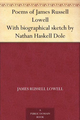 poems-of-james-russell-lowell-with-biographical-sketch-by-nathan-haskell-dole