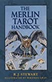 The Complete Merlin Tarot: New Methods for Working with Elements, Images and Animals