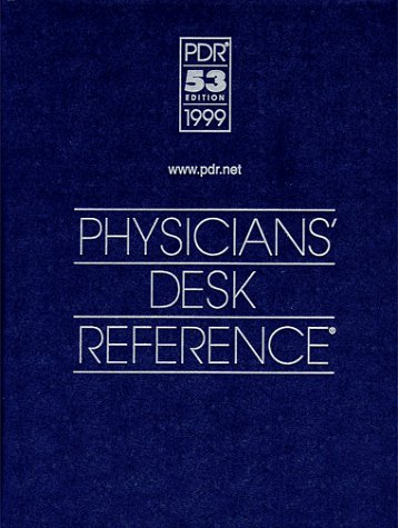 The Physicians' Desk Reference 1999 (53rd ed) (Physicians' Desk Reference (Pdr))