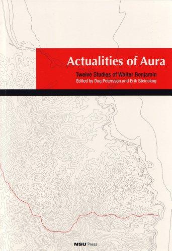 Actualities of Aura: Twelve Studies of Walter Benjamin PDF