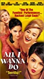 All I Wanna Do [VHS]