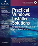 Practical Windows Installer Solutions for Building InstallShield Setup Applications