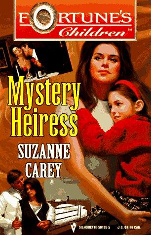 Mystery Heiress (Fortune'S Children) (Fortune's Children), CAREY
