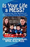 Is Your Life a Mess?: Debunking the M...