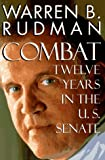 Combat:: Twelve Years in the U.S. Senate