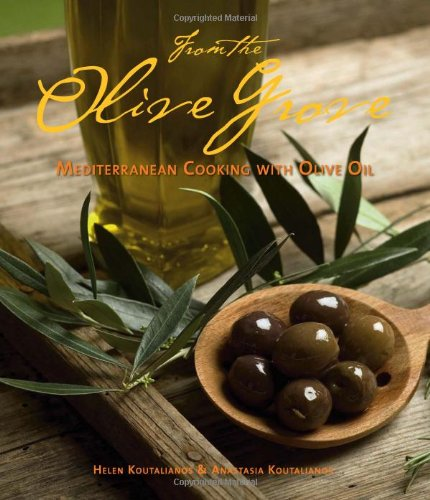 From the Olive Grove: Mediterranean Cooking with Olive Oil