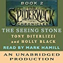 The Seeing Stone: The Spiderwick Chronicles, Book 2 (       UNABRIDGED) by Tony DiTerlizzi, Holly Black Narrated by Mark Hamill