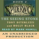 The Seeing Stone: The Spiderwick Chronicles, Book 2 | Tony DiTerlizzi,Holly Black