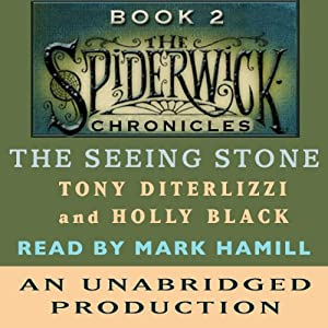The Seeing Stone: The Spiderwick Chronicles, Book 2 | [Tony DiTerlizzi, Holly Black]