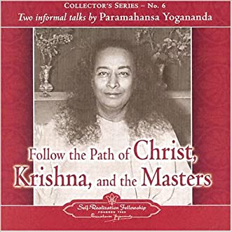 The Voice of Paramahansa Yogananda - Follow the Path of Christ, Krishna, and the Masters