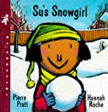 Su's Snowgirl (My First Weather Books)