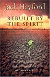Rebuilt by the Spirit: Finding Glory Out of the Ashes of Your Past (0529123401) by Hayford, Jack