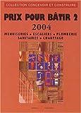echange, troc Michel Matana - Prix pour bâtir, tome 2 : Menuiseries - Escaliers - Plomberie - Sanitaires - Chauffage