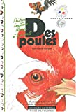 Des poules : L'histoire, l'anatomie, l'levage et la diversit