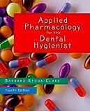 Applied Pharmacology for the Dental Hygienist Barbara Requa-Clark PharmD