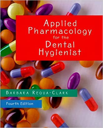 Applied Pharmacology for the Dental Hygienist, 4e