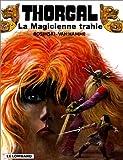 echange, troc  - Thorgal, tome 1 : La Magicienne trahie ; (suivi de) Presque le paradis