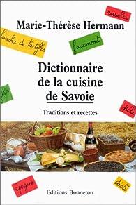 Dictionnaire de la cuisine de savoie traditions et recettes babelio - Vocabulaire de la cuisine ...