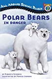 Polar Bears: In Danger (Penguin Young Readers, L3)