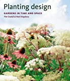 Planting Design: Gardens in Time and Space Piet Oudolf