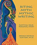 img - for Riting Myth, Mythic Writing: Plotting Your Personal Story book / textbook / text book