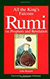 John Renard All the King's Falcons: Rumi on Prophets and Revelation (Suny Series in Israeli Studies)