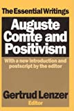 Auguste Comte and Positivism: The Essential Writings (0765804123) by Comte, Auguste