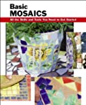 Basic Mosaics: All the Skills and Too...