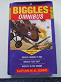 Biggles Omnibus: Biggles Learns to Fly / Biggles Flies East / Biggles in the Orient