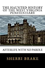 The Haunted History of the West Virginia Penitentiary: Afterlife With No Parole