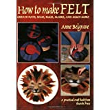 How to Make Felt ~ Anne Belgrave