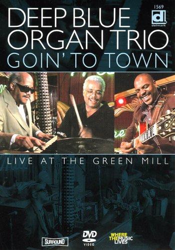 Deep Blue Organ Trio - Goin' to Town, Live at the Green Mill (Deep Blue Organ Trio compare prices)