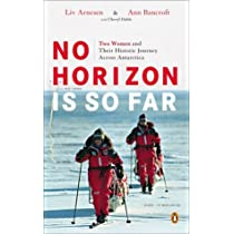 No Horizon Is So Far: Two Women and Their Historic Journey Across Antarctica Bargain Price Paperback