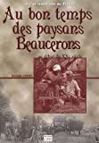 echange, troc Bathilde Simon - Au bon temps des paysans beaucerons : Au début du XXe siècle