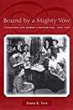 img - for Bound By a Mighty Vow: Sisterhood and Women's Fraternities, 1870-1920 book / textbook / text book