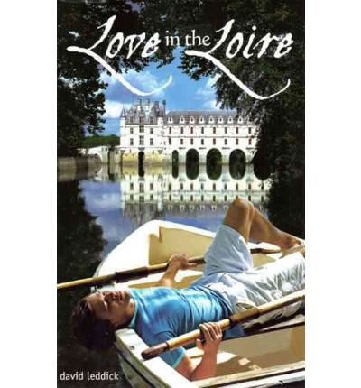 [ [ [ Love in the Loire [ LOVE IN THE LOIRE BY Leddick, David ( Author ) May-01-2011[ LOVE IN THE LOIRE [ LOVE IN THE LOIRE BY LEDDICK, DAVID ( AUTHOR ) MAY-01-2011 ] By Leddick, David ( Author )May-01-2011 Paperback