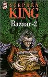 echange, troc Stephen King - Bazaar, tome 2