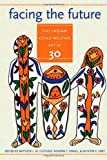 Facing the Future: The Indian Child Welfare Act at 30 (American Indian Studies)
