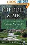 Freddie & Me: Life Lessons from Freddie Bennett, Augusta National's Legendary Caddie Master