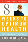 Eight Weeks to Optimum Health: A Proven Program for Taking Full Advantage of Your Body's Natural Healing Power
