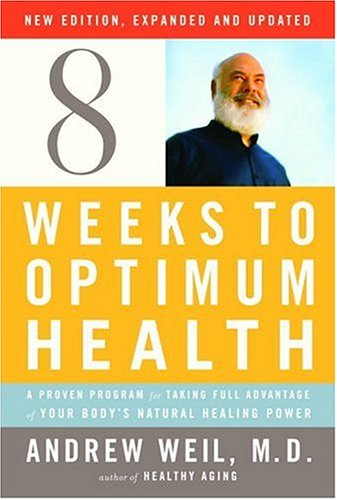 Image for Eight Weeks to Optimum Health, Revised Edition: A Proven Program for Taking Full Advantage of Your Body's Natural Healing Power