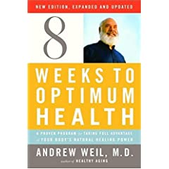Eight Weeks to Optimum Health, Revised Edition: A Proven Program for Taking Full Advantage of Your Body's Natural Healing Power