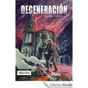 http://www.amazon.es/DEGENERACI%C3%93N-David-Pardo-ebook/dp/B00AAEEQSI/ref=zg_bs_827231031_f_6