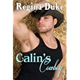 Calin's Cowboy (A Vet Tech Romance Book 2) ~ Regina Duke