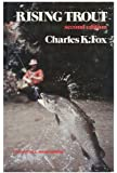 Rising Trout / by Charles K. Fox ; Foreword by L. James Bashline
