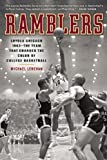 Ramblers: Loyola Chicago 1963 - The Team that Changed the Color of College Basketball
