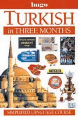 Turkish in Three Months (Hugo's Simplified System)